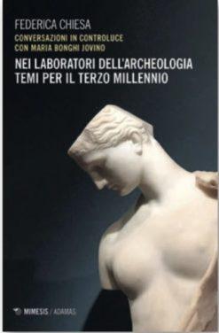 Copertina del libro «NEI LABORATORI DELL'ARCHEOLOGIA. TEMI PER IL TERZO MILLENNIO» di Federica Chiesa ISBN 9788857542140
