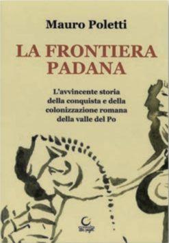 Copertina del libro «LA FRONTIERA PADANA» di Mauro Poletti ISBN 9788869880476