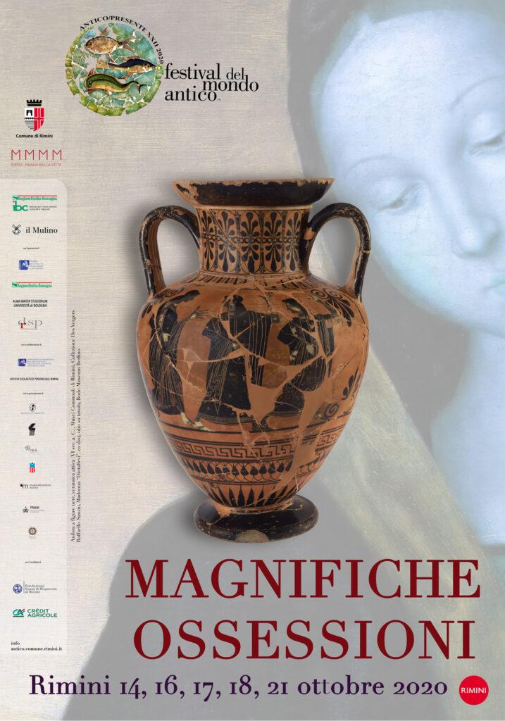 Manifesto Antico/Presente. Festival del Mondo Antico XXII edizione «Magnifiche ossessioni» Rimini, Bellaria, Cattolica, Riccione, Sant'Arcangelo, Verucchio 14, 16, 17, 18, 21 Ottobre 2020