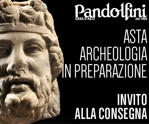 Pandolfini Casa d'Aste - Asta di archeologia in preparazione, invito alla consegna